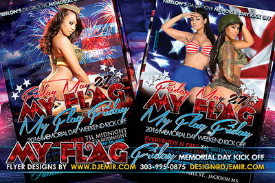 My Flag Friday 2016 Memorial Day weekend Flyer design Women in Uniform and women in stars and stripes american flag bikinis in front of american flag and fireworks backgrounds