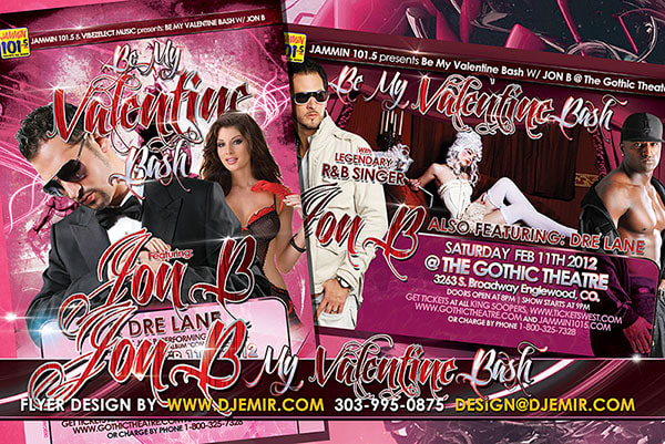 Flyer design for Be My Valentine Bash with Jon B And Dre Lane at The Gothic Theatre Englewood Denver Colorado