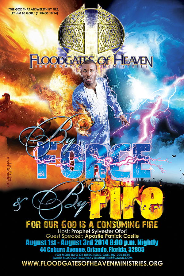 Floodgates of Heaven International Ministries By Force or By Fire Special Mass Church event with Prophet Sylvester Ofori