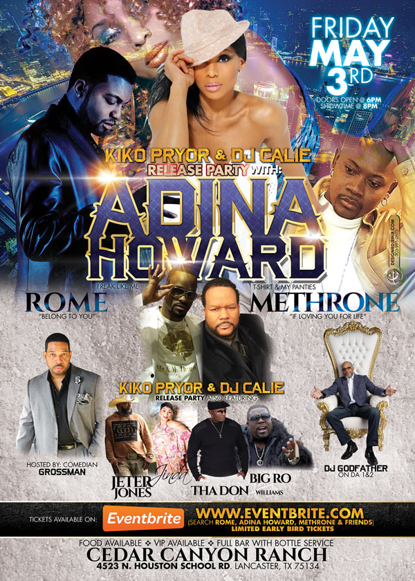 Kiko Pryor And DJ Calie Release Party Flyer Design Featuring Adina Howard, Rome, Methrone, Comedian Grossman, DJ Godfather, Jinda, Jeter Jones, Tha Don, Big Ro at Cedar Canyon Ranch Texas