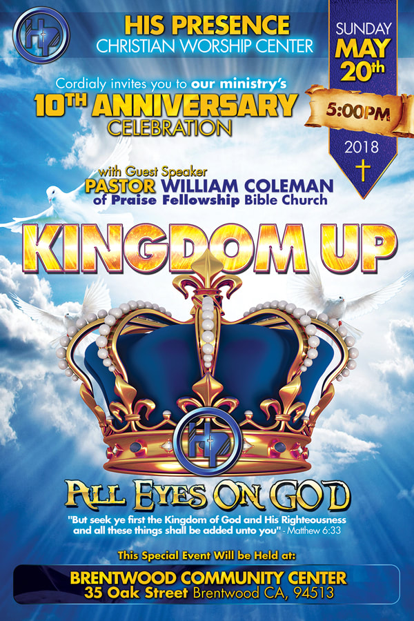 His Presence Christian Worship Center Kingdom Up All Eyes On God 10 Year Ministry Anniversary Event Flyer Design