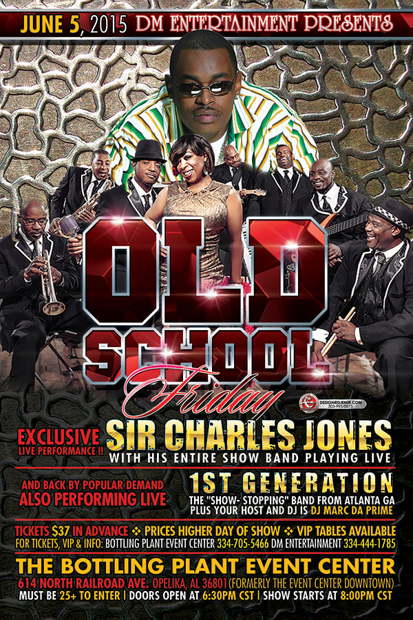 Old School Friday Concert Event Flyer and poster design featuring Sir Charles Jones, 1st Generation at the Bottling Plant Event center Opelika, AL